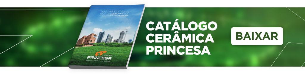 Baixe o catálogo da Cerâmica Princesa