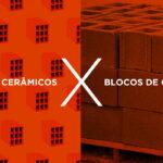 Bloco cerâmico X bloco de concreto: entenda quais são as diferenças